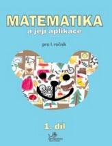 Matematika a její aplikace pro 1. ročník 1.díl