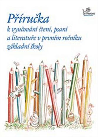 Příručka k vyučování čtení, psaní, aliteratuře v prvním ročníku základní školy