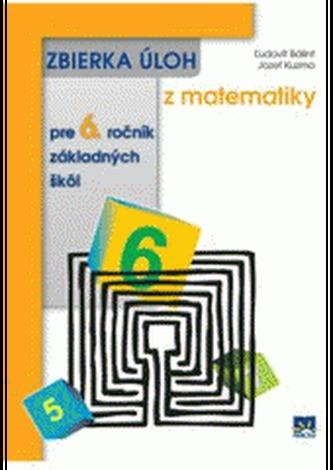 Zbierka úloh z matematiky pre 6. ročník základných škôl