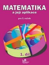 Matematika a její aplikace pro 5. ročník 1. díl