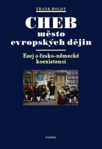 Cheb město evropských dějin