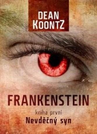 Frankenstein Nevděčný syn kniha první - Dean Koontz