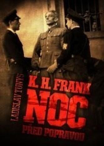 K. H. Frank Noc před popravou