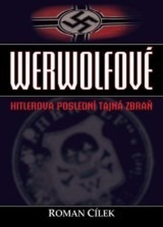 Werwolfové Hitlerova poslední tajná zbraň