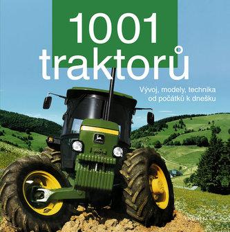 1001 traktorů Vývoj, modely, technika od počátků k dnešku