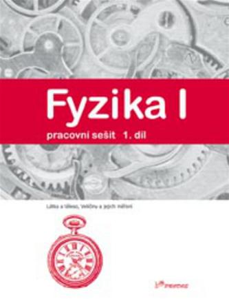 Fyzika I 1.díl pracovní sešit - Jarmila Davidová