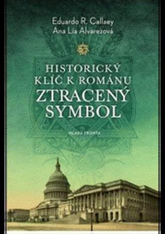 Historický klíč k románu Ztracený symbol - Eduardo R. Callaey