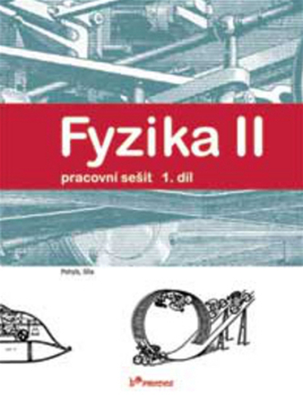 Fyzika II 1.díl Pracovní sešit