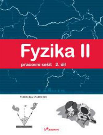 Fyzika II 2.díl Pracovní sešit - Pavel Banáš