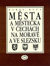 Města a městečka 1.díl v Čechách, na Moravě a ve Slezsku