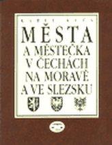 Města a městečka 4.díl v Čechách na Moravě a ve Slezku