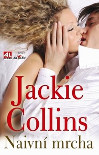 Naivní mrcha - Jackie Collins