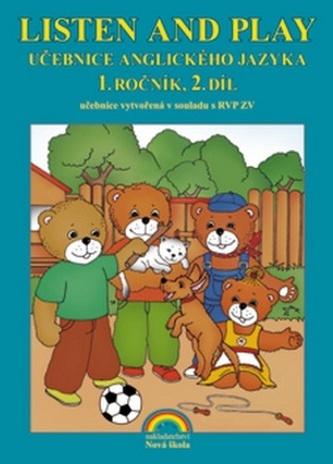 Listen and play Učebnice anglického jazyka 1. ročník 2.díl