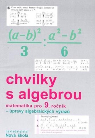 Chvilky s algebrou Matematika pro 9. ročník