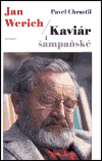 Jan Werich / Kaviár i šampaňské - Pavel Chrastil