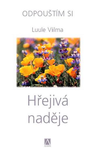 Hřejivá naděje - Luule Viilma