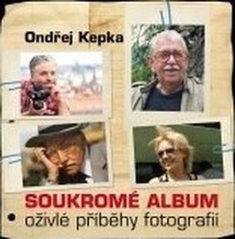 Soukromé album Oživlé příběhy fotografií