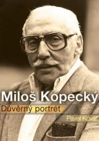 Miloš Kopecký Důvěrný portrét