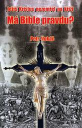 Ježíš Kristus nezemřel na kříži. Má Bible pravdu?
