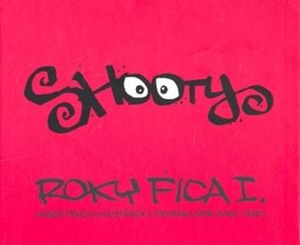 Shooty Roky Fica I.