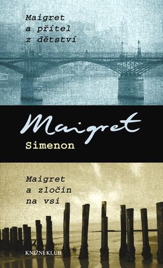 Maigret a přítel z dětství Maigret a zločn na vsi