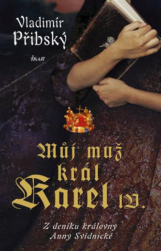 Můj muž, král Karel IV.