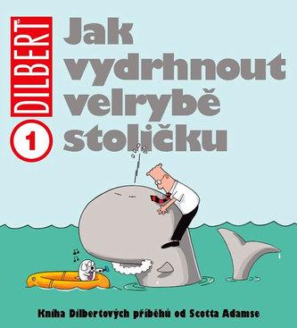 Dilbert: Jak vydrhnout velrybě stoličku