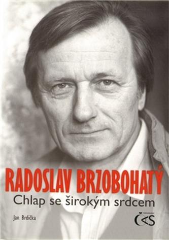 Radoslav Brzobohatý – chlap se širokým srdcem