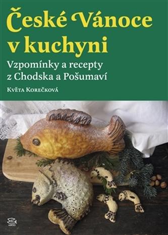 České Vánoce v kuchyni - Květa Korečková