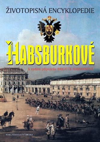 Habsburkové Životopisná encyklopedie