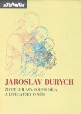 Jaroslav Durych - život,ohlasy
