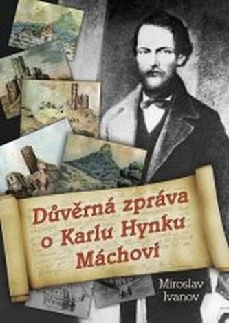 Důvěrná zpráva o Karlu Hynku Máchovi
