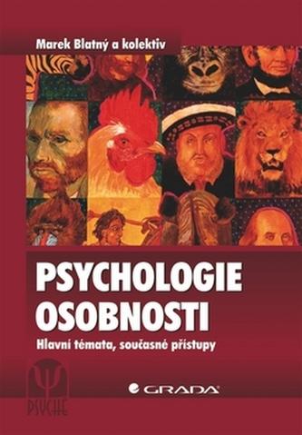 Psychologie osobnosti - Blatný Marek a kolektiv