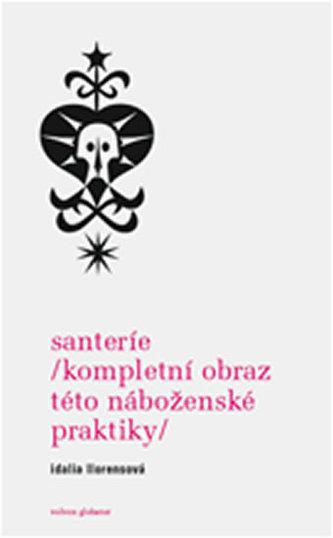 Santeríe Kompletní obraz této náboženské praktiky