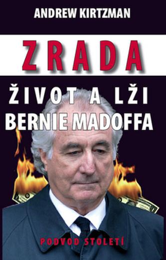 Zrada Život a lži Bernie Madoffa