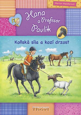 Hana a Profesor Pavlík Koňská síla a kozí drzost