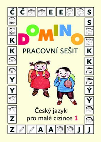 Domino Český jazyk pro malé cizince 1. Pracovní sešit - Svatava Škodová