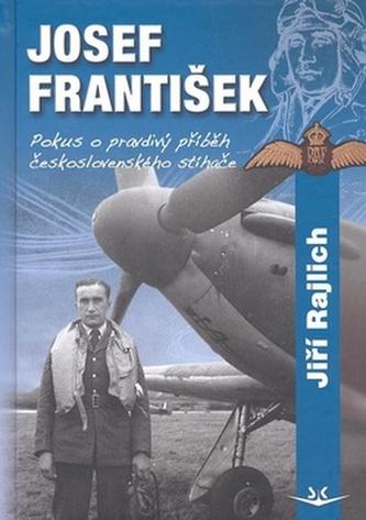 Josef František Pokus o pravdivý příběh československého stíhače