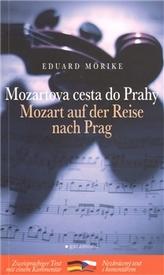 Mozartova cesta do Prahy / Mozart auf der Raise na Prag