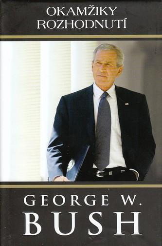 George W. Bush Okamžiky rozhodnutí