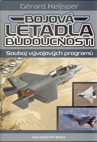 Bojová letadla budoucnosti Souboj vývojových programů