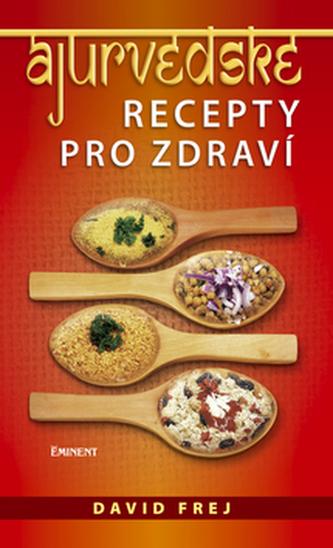 Ájurvédské recepty pro zdraví