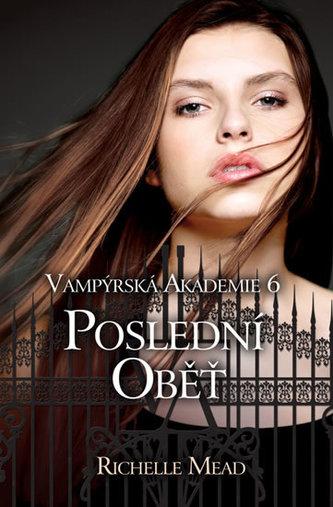 Vampýrská akademie 6 Poslední oběť