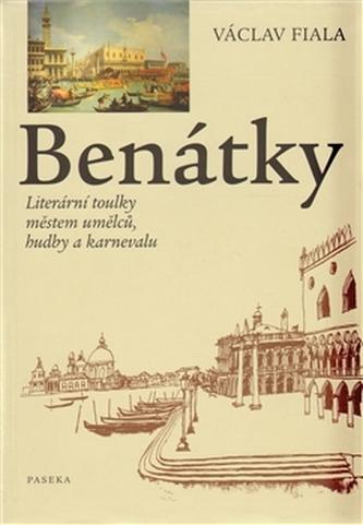 Benátky Literární toulky městem umělců, hudby a karnevalu