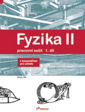 Fyzika II - 1.díl - Pracovní sešit - S komentářem pro učitele - Roman Kubínek