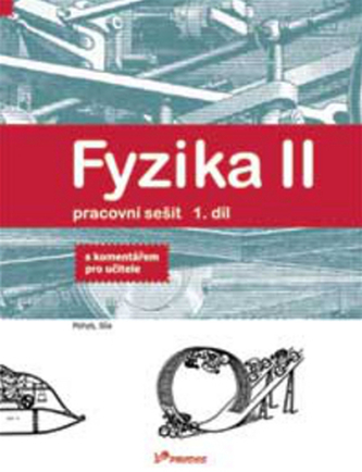 Fyzika II Pracovní sešit 1. díl - Roman Kubínek
