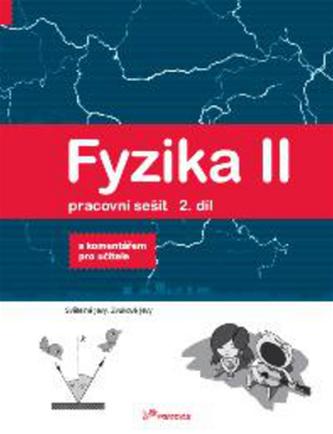 Fyzika II Pracovní sešit 2. díl - Pavel Banáš
