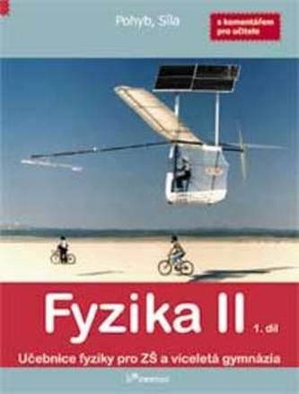 Fyzika II - 1. díl. Učebnice fyziky pro ZŠ a víceletá gymnázia s komentářem pro učitele - Pohyb. síla - Roman Kubínek