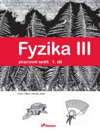 Fyzika III Pracovní sešit 1 - Renata Holubová