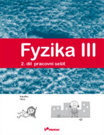 Fyzika III Pracovní sešit 2 - Lukáš Richterek; Renata Holubová